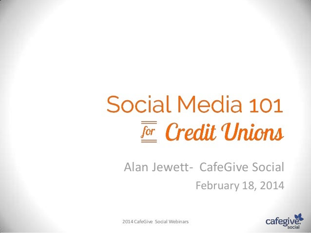 Social Media 101 For Credit Unions