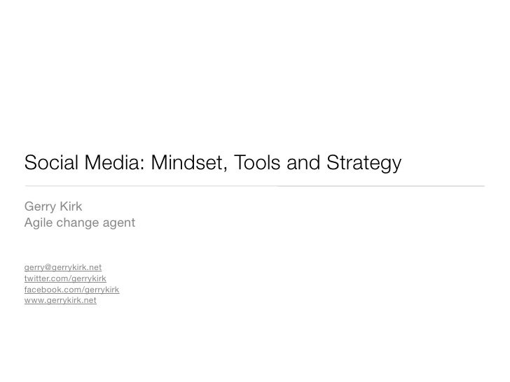 Social Media: Mindset, Tools and Strategy