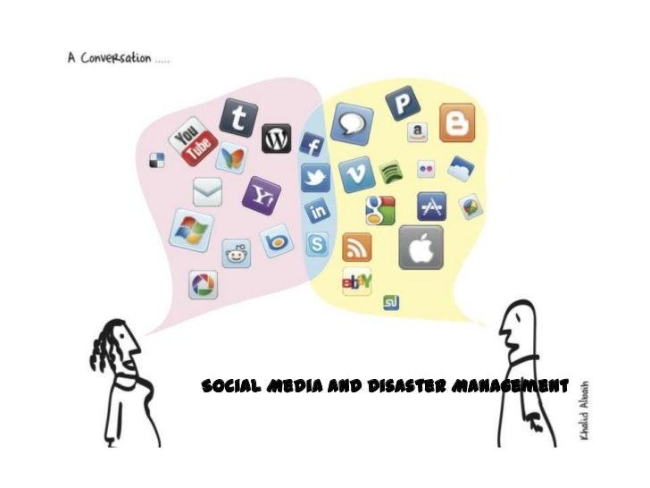 Social Media and Disaster Management<br />