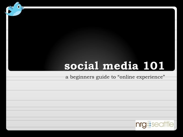 """social media 101  a beginners guide to """"online experience"""""""