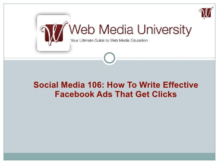 Social Media 106 How to Write Effective Facebook Ads That Get Clicks!