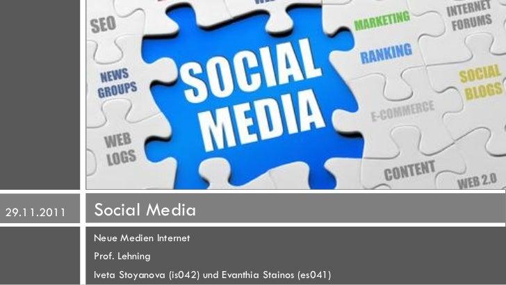 29.11.2011   Social Media             Neue Medien Internet             Prof. Lehning             Iveta Stoyanova (is042) u...
