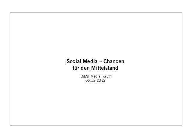 Social Media – Chancen  für den Mittelstand    KM:SI Media Forum       05.12.2012