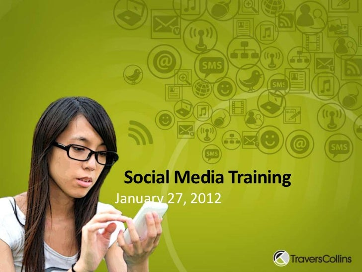Social Media TrainingJanuary 27, 2012