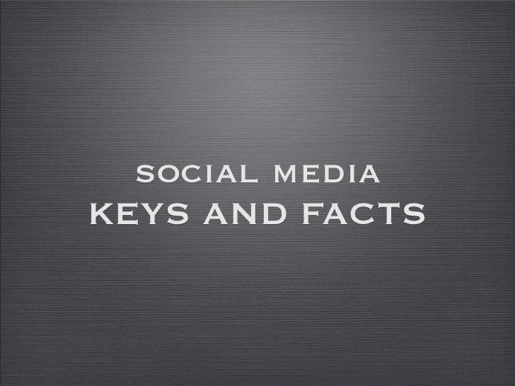 social media KEYS AND FACTS