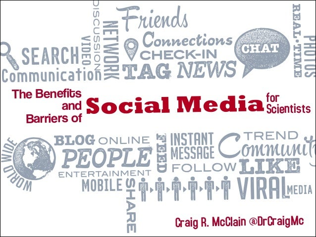 The Benefits and Barriers of  Social Media  for Scientists  Craig R. McClain @DrCraigMc