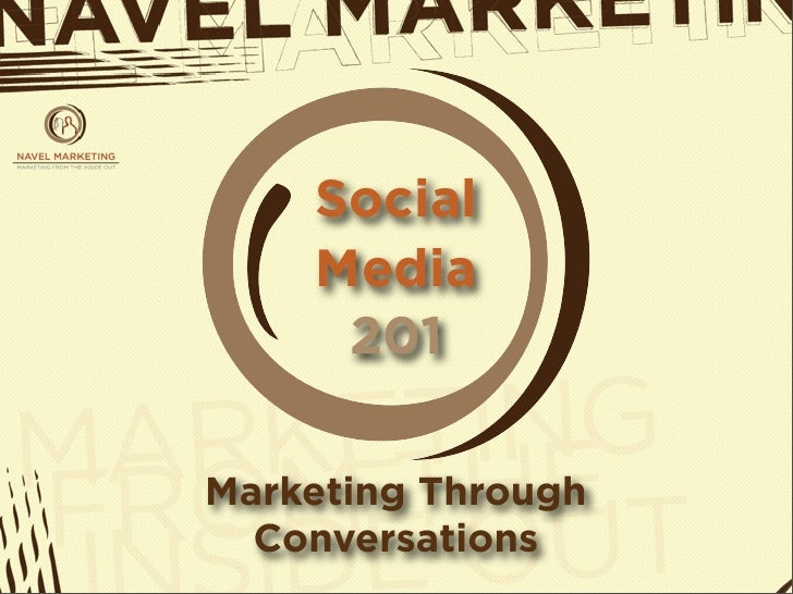Social     Media      201  Marketing Through   Conversations