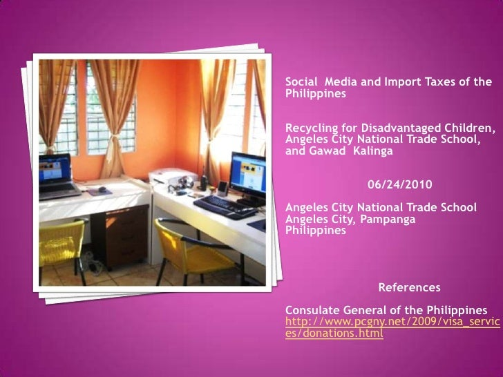 Social  Media and Import Taxes of the Philippines Recycling for Disadvantaged Children, Angeles City National Trade School...