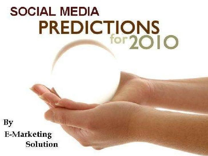 Social Media 2010 Prediction By E-Marketing Solution