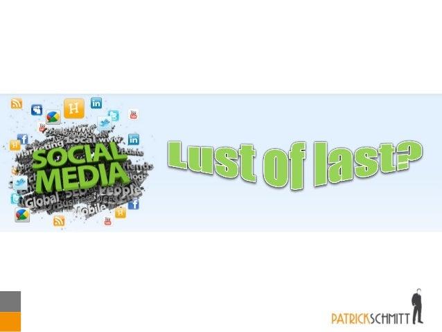 Social Media, lust of last?