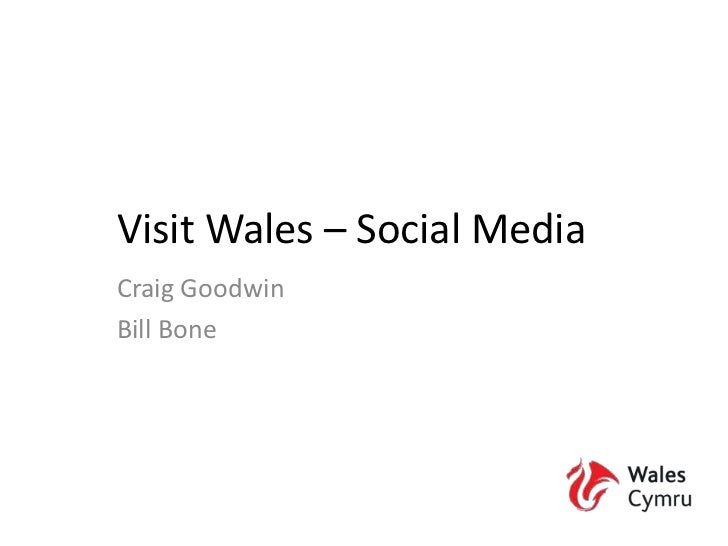 Visit Wales – Social Media<br />Craig Goodwin<br />Bill Bone<br />
