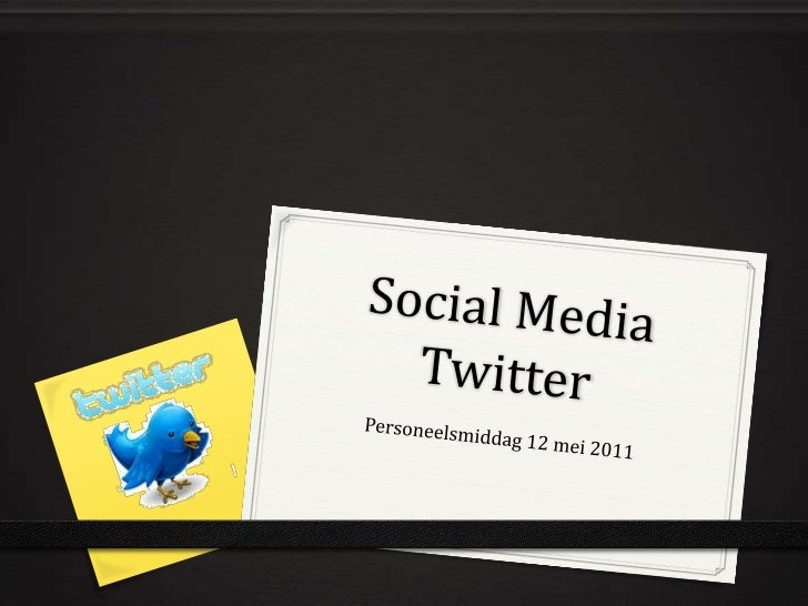 Social MediaTwitter<br />Personeelsmiddag 12 mei 2011<br />