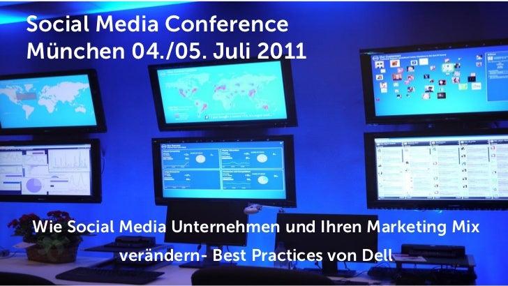Social Media ConferenceMünchen 04./05. Juli 2011Wie Social Media Unternehmen und Ihren Marketing Mix          verändern- B...