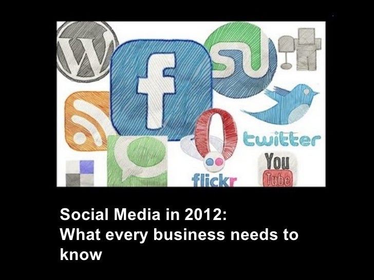 Social Media in 2012:  What every business needs to know