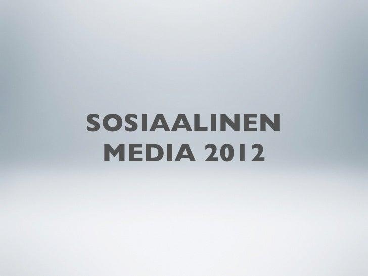 SOSIAALINEN MEDIA 2012