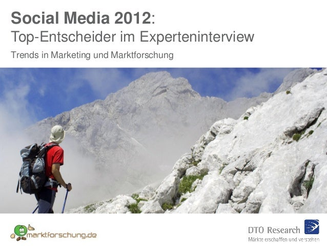 Social Media 2012:Top-Entscheider im ExperteninterviewTrends in Marketing und Marktforschung