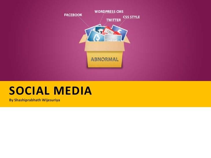 SOCIAL MEDIABy Shashiprabhath Wijesuriya