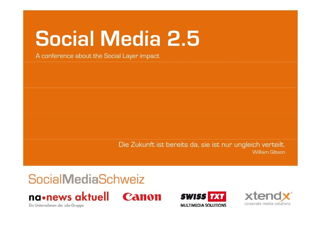 Social Media 2.5             25A conference about the Social Layer impact                            Die Zukunft ist berei...