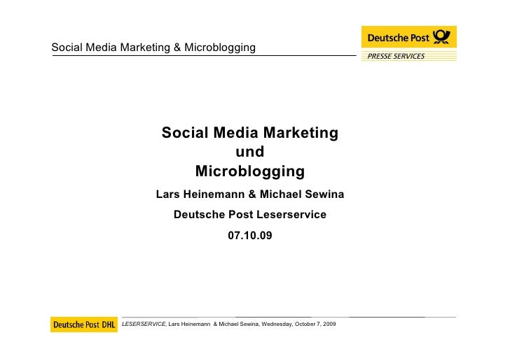 Social Media Marketing und Microblogging Lars Heinemann & Michael Sewina Deutsche Post Leserservice 07.10.09