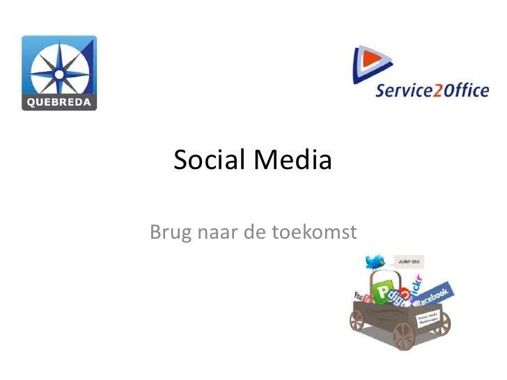 Social MediaBrug naar de toekomst