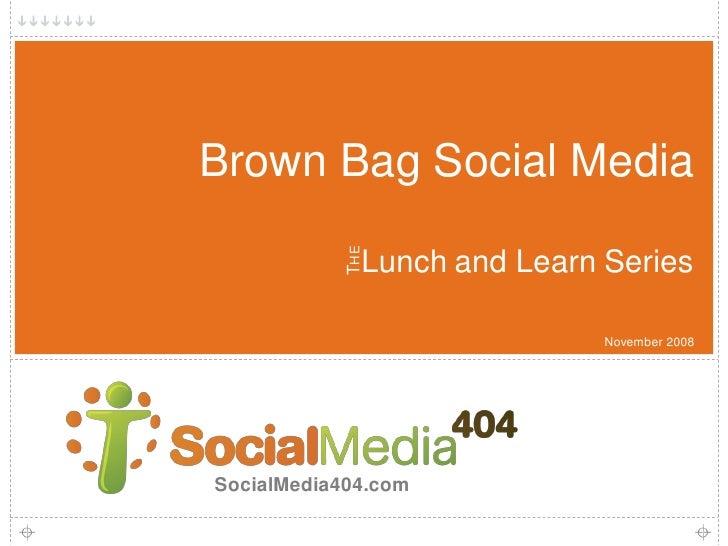 Social Media404 Brown Bag Series