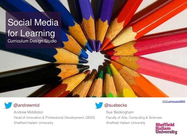 Social Media for Learning Curriculum Design Studio Andrew Middleton Head of Innovation & Professional Development, QESS Sh...
