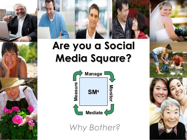 #vitec Are you a SocialAre you a Social Media Square?Media Square? Why Bother? SM4 Mediate Monitor ManageMeasure