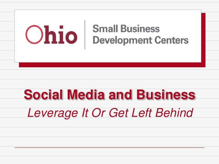 Social Media and BusinessLeverage It Or Get Left Behind