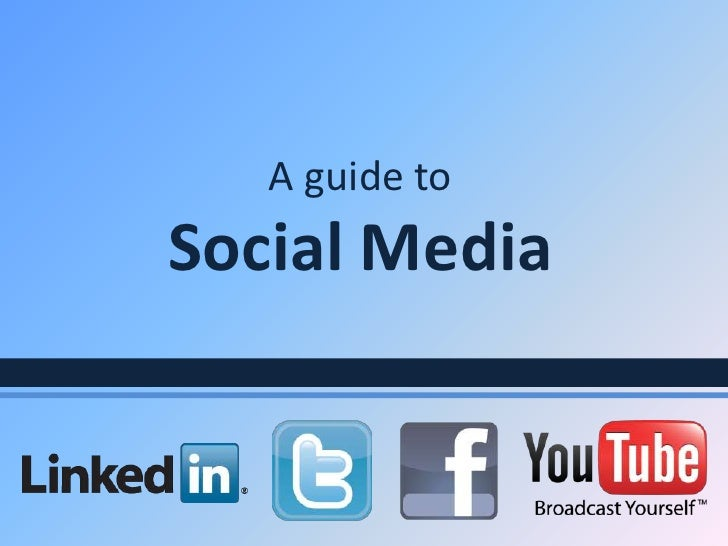 A guide toSocial Media<br />