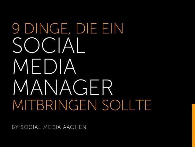 9 DINGE, DIE EIN SOCIAL MEDIA MANAGER MITBRINGEN SOLLTE BY SOCIAL MEDIA AACHEN 1