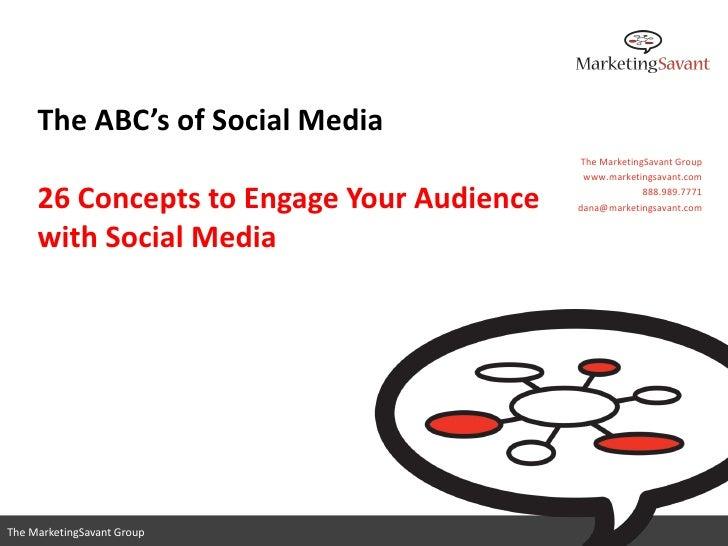 The ABC's of Social Media                                           The MarketingSavant Group                             ...