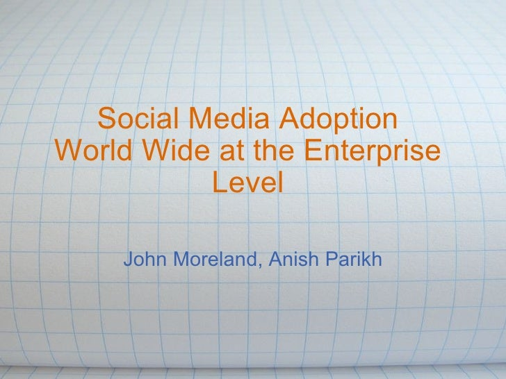 Social media adoption: Enterprise-level, worldwide