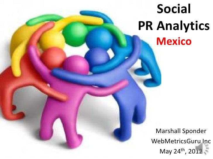 Social media analytics for the pr industry  Mexico City  5-24-12