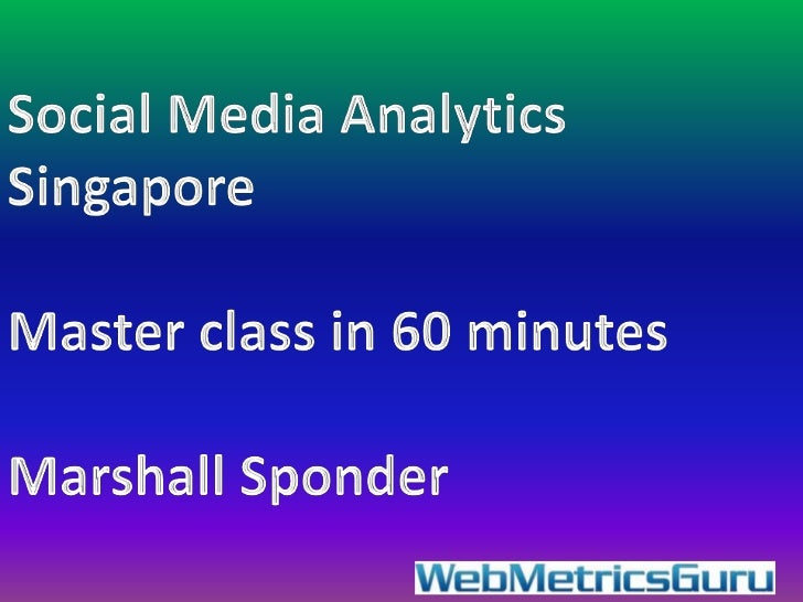 Marshall Sponder – FounderWebMetricsGuru INC. Marshall Sponder is an Author of the McGraw-Hill book, Social Media Analytic...