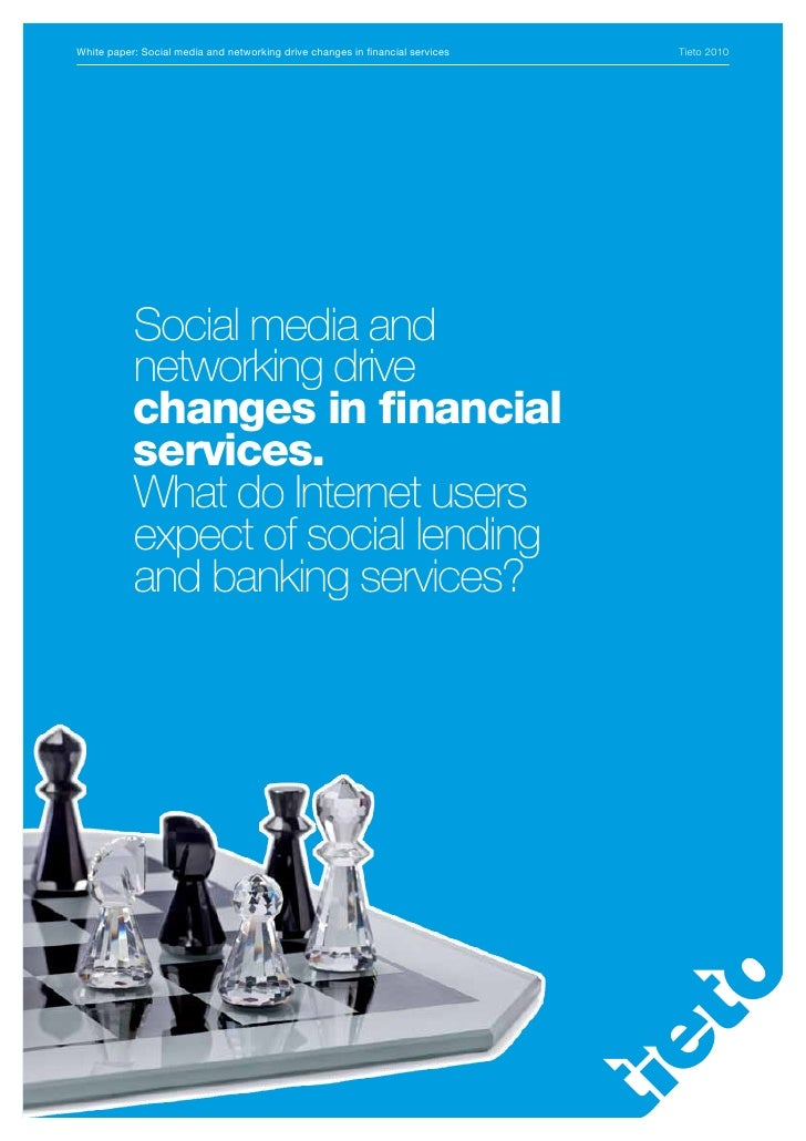 White paper: Social media and networking drive changes in financial services   Tieto 2010                Social media and ...