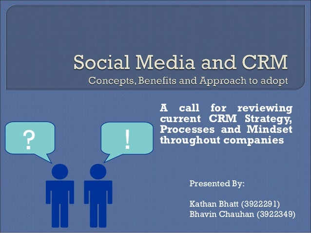A call for reviewing        current CRM Strategy,    !        Processes and Mindset?       throughout companies           ...