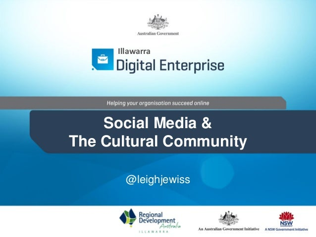 Social Media & The Cultural Community @leighjewiss Illawarra