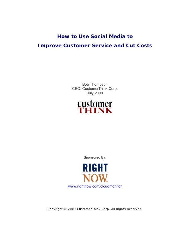 How to Use Social Media to Improve Customer Service and Cut Costs                           Bob Thompson                  ...