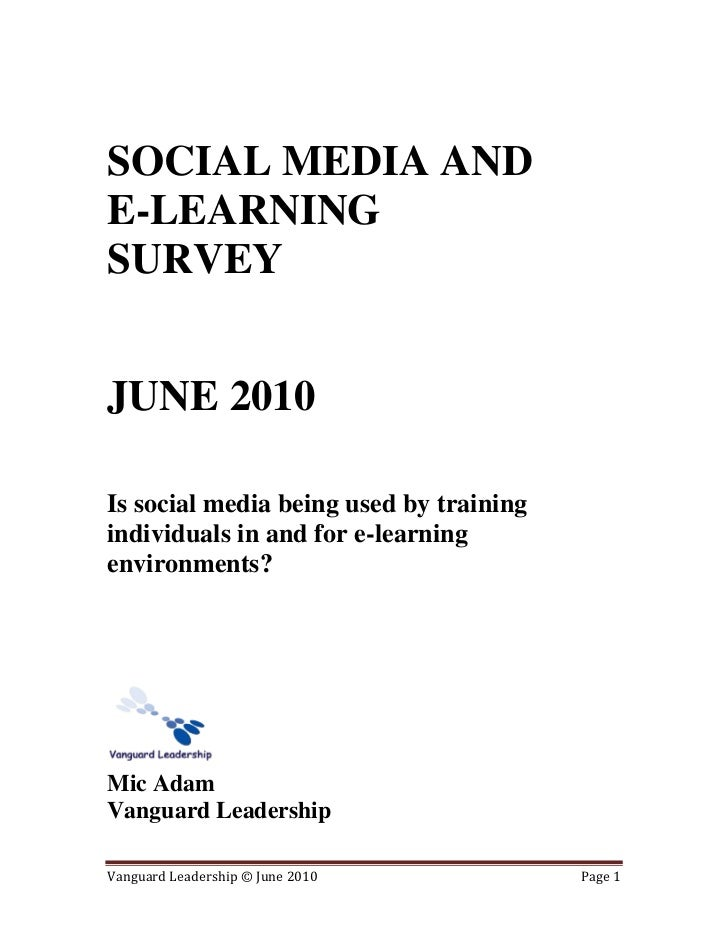 SOCIAL MEDIA AND E-LEARNING SURVEY   JUNE 2010  Is social media being used by training individuals in and for e-learning e...