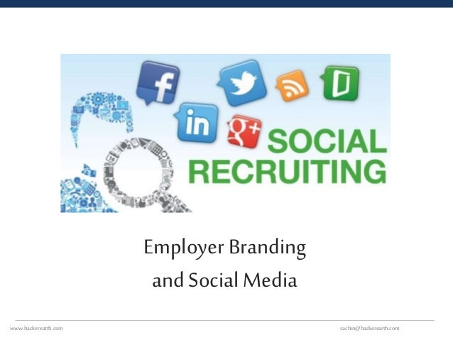 facebook recruitment and employer branding A big part of your employer branding lies within your recruitment process and the experience it creates for your job candidates to elaborate a bit on that, i'm going to use some 3rd-grade calculus just imagine, for every position in your organization you receive about 300 applications from the.