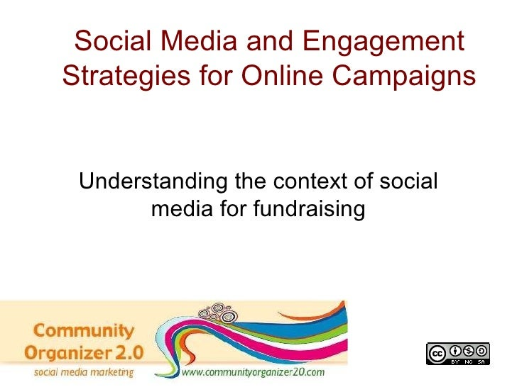 Social Media and Engagement Strategies for Online Campaigns Understanding the context of social media for fundraising