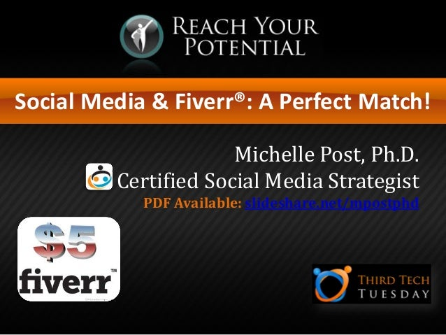 Social Media & Fiverr®: A Perfect Match! Michelle Post, Ph.D. Certified Social Media Strategist PDF Available: slideshare....