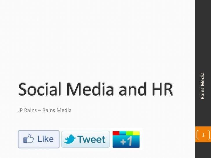 Rains MediaSocial Media and HRJP Rains – Rains Media                            1