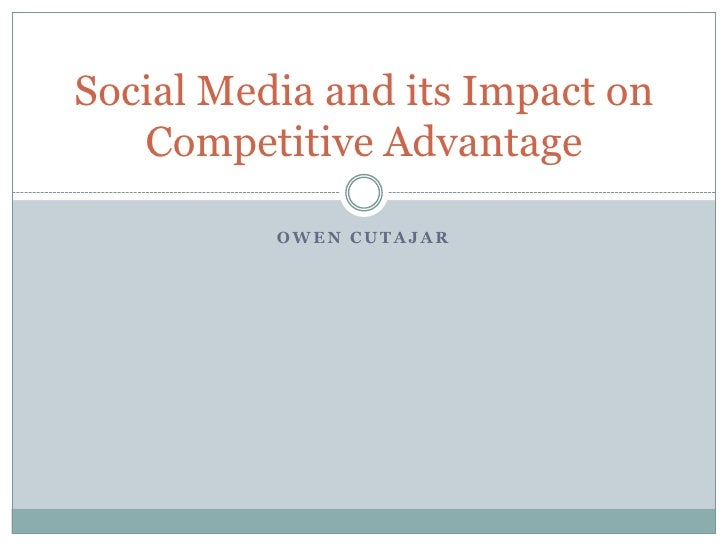 Owen Cutajar<br />Social Media and its Impact on Competitive Advantage<br />