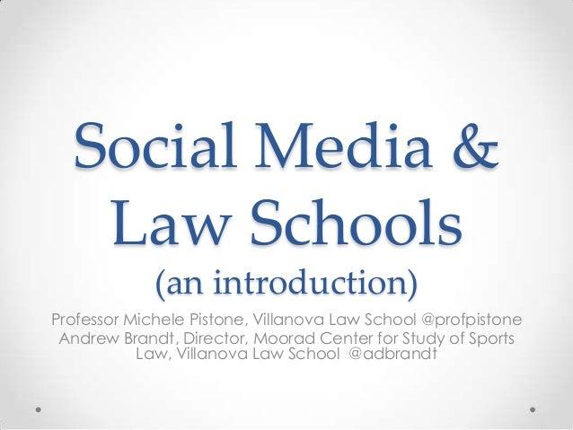 Social Media & Law Schools (an introduction) Professor Michele Pistone, Villanova Law School @profpistone Andrew Brandt, D...