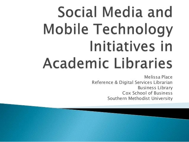 Melissa PlaceReference & Digital Services LibrarianBusiness LibraryCox School of BusinessSouthern Methodist University