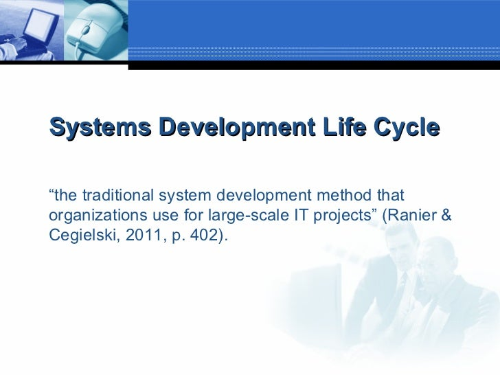 traditional system life cycle - software development life cycle (sdlc) is a series of phases that provide a common understanding of the software building process.
