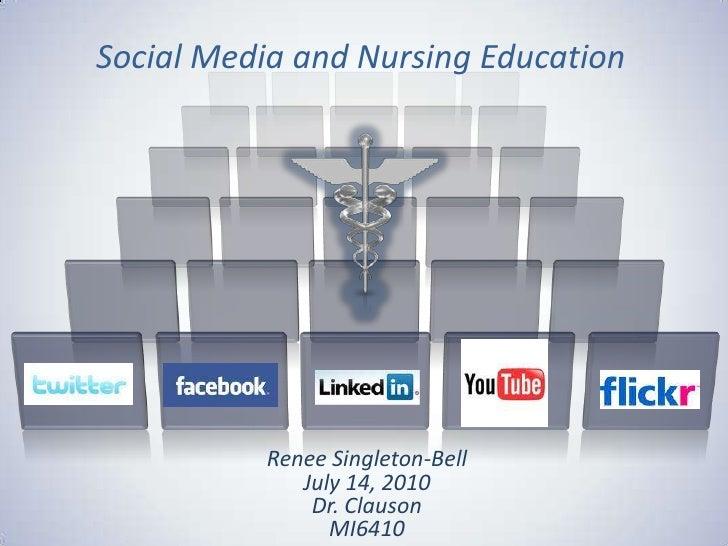Social Media and Nursing Education<br />Renee Singleton-Bell<br />July 14, 2010<br />Dr. Clauson<br />MI6410<br />