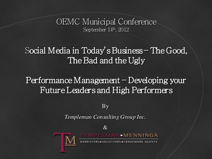 OEMC Municipal Conference                 September 14th, 2012Social Media in Today's Business – The Good,           The B...