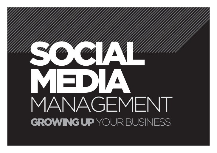 SOCIALMEDIAMANAGEMENTGROWING UP YOUR BUSINESS